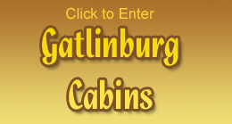 Click Here to see our Gatlinburg Cabins